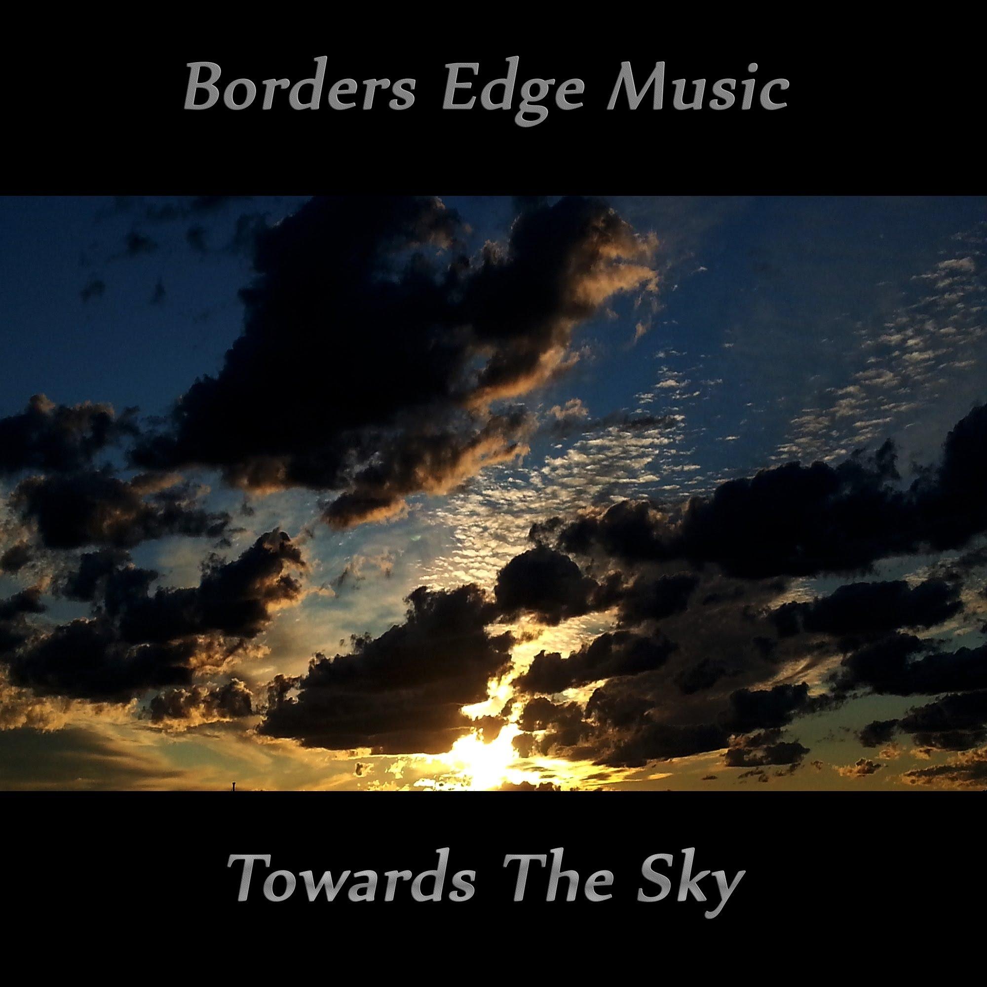 https://bordersedge.bandcamp.com/album/towards-the-sky
