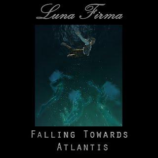 Luna Firma - Falling Towards Atlantis